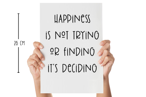 Muursticker happiness is not trying or finding it's deciding