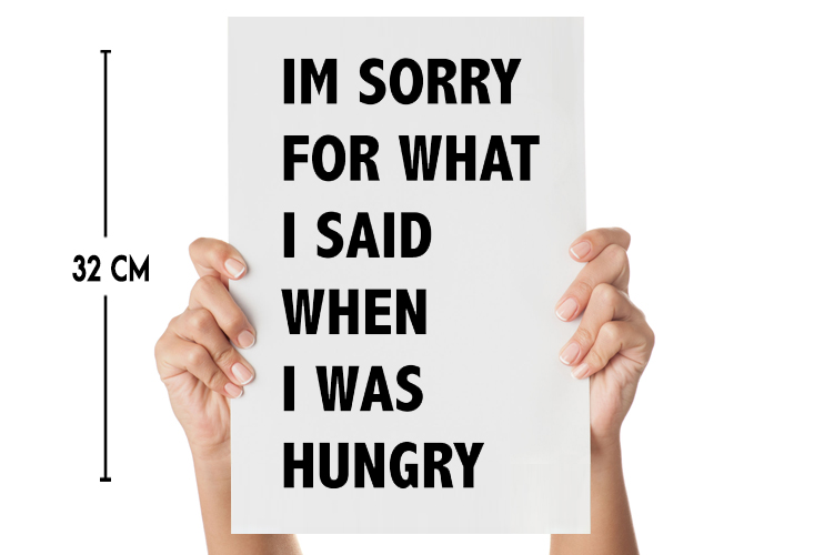 Muursticker I'm sorry for what I said when I was hungry met afmeting