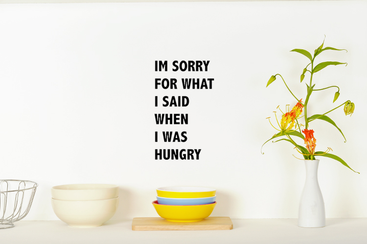 Muursticker I'm sorry for what I said when I was hungry op de muur