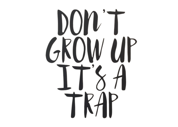 muursticker don't grow up it's a trap